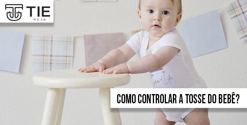 Como controlar a tosse do bebê? Meu bebê está tossindo o que fazer? E outras perguntas Tie Wear roupas infantis