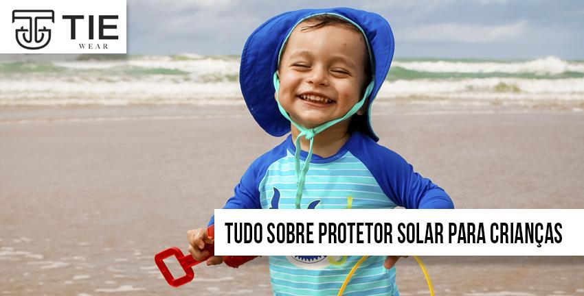 Tudo que voce precisa saber sobre protetor solar para crianças e tie wear roupas infantis e moda infantil