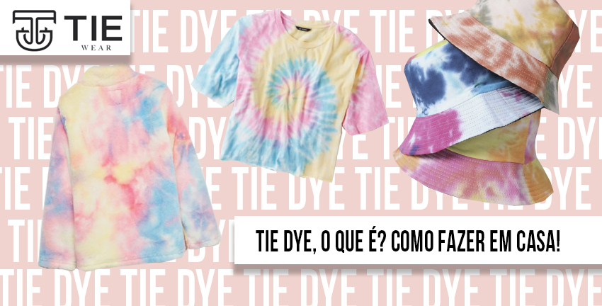 O que é tie dye e como fazer em casa junto com a Tie Wear roupas infantil e moda infantil