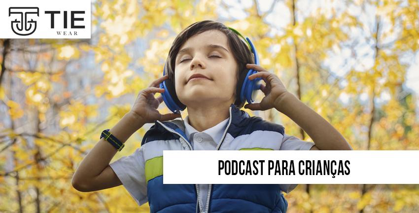 Podcast para crianças e tie wear moda infantil e roupas infantis e saída maternidade