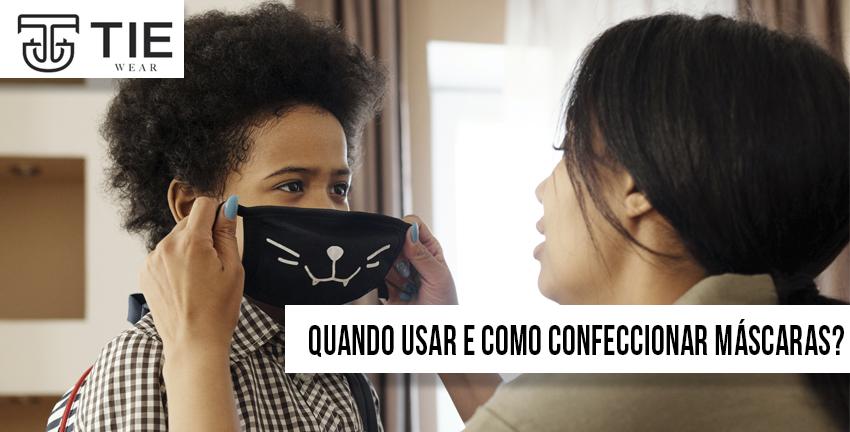 Quando a criança deve usar máscara e como confeccionar máscaras para crianças com tie wear roupas infantis e moda infantil