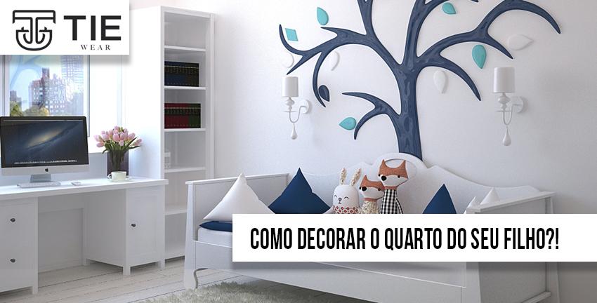 Como decorar o quarto do seu filho? Como deixar o quarto do seu filho perfeito e tie wear roupas infantis e moda infantil
