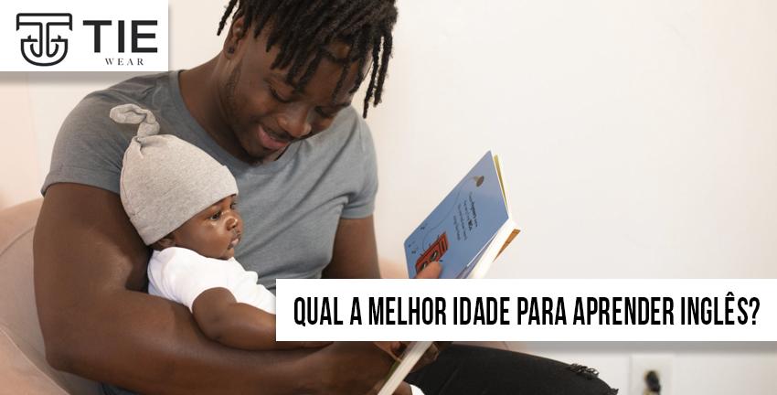 Qual a melhor idade para aprender ingles? Qual a idade ideal para aprender ingles e tie wear moda infantil e roupas infantis